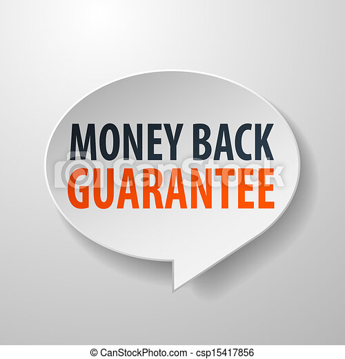 Money Back Guarantee 3d Speech Bubble on White background - csp15417856