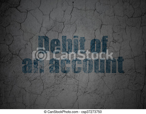 Money concept: Debit of An account on grunge wall background - csp37273750