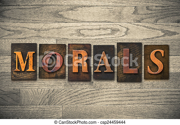 Morals Concept Wooden Letterpress Type - csp24459444