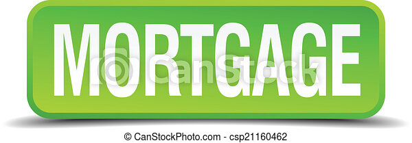 Mortgage green 3d realistic square isolated button - csp21160462