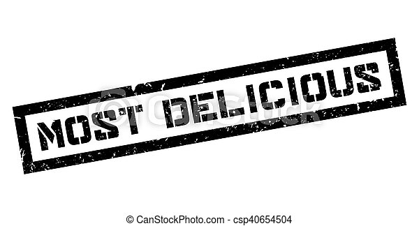 Most Delicious rubber stamp - csp40654504