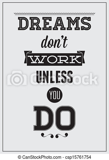 Motivational poster. dreams don't work unless you do.
