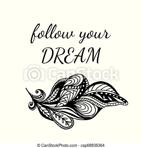 Motivational Quote Follow Your Dream Ornate Feather And Lettering Motivational Quote Follow Your Dream Richly