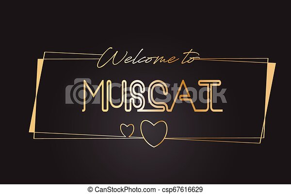 Muscat Welcome to Golden text Neon Lettering Typography Vector Illustration. - csp67616629