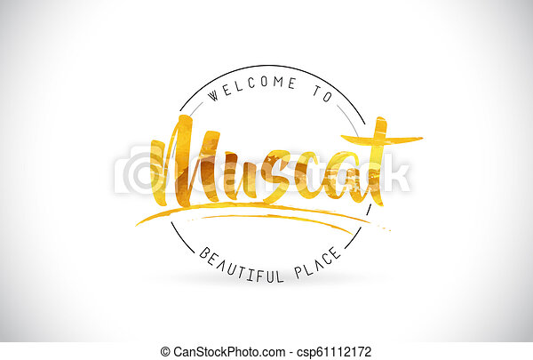 Muscat Welcome To Word Text with Handwritten Font and Golden Texture Design. - csp61112172