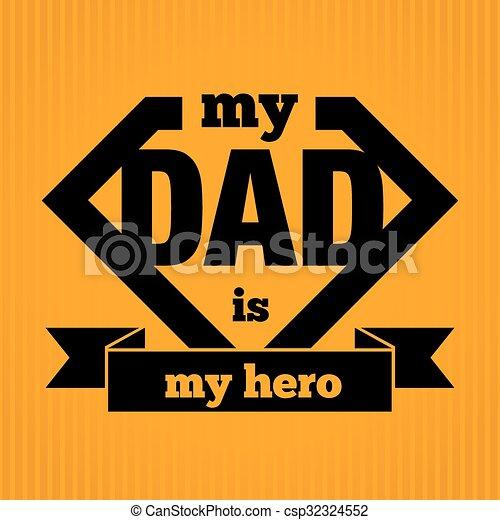 My Dad Is My Hero Symbol Vector Illustration