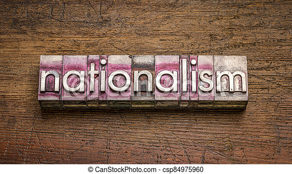 nationalism word in gritty vintage letterpress metal types - csp84975960