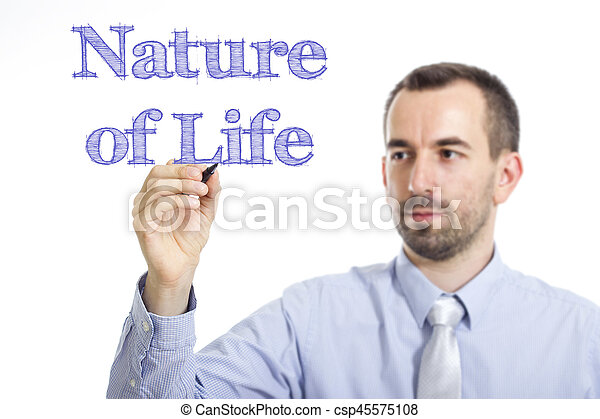 Nature of Life - Young businessman writing blue text on transparent surface - csp45575108