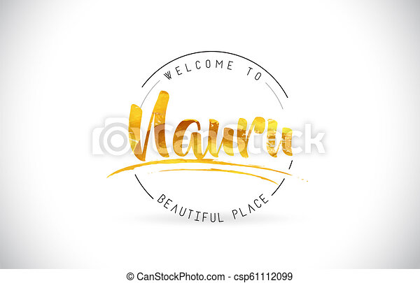 Nauru Welcome To Word Text with Handwritten Font and Golden Texture Design. - csp61112099