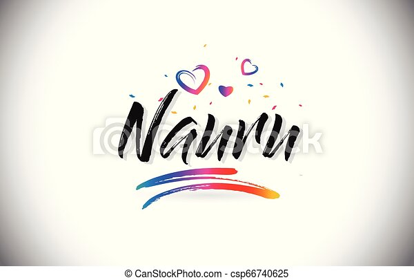 Nauru Welcome To Word Text with Love Hearts and Creative Handwritten Font Design Vector. - csp66740625