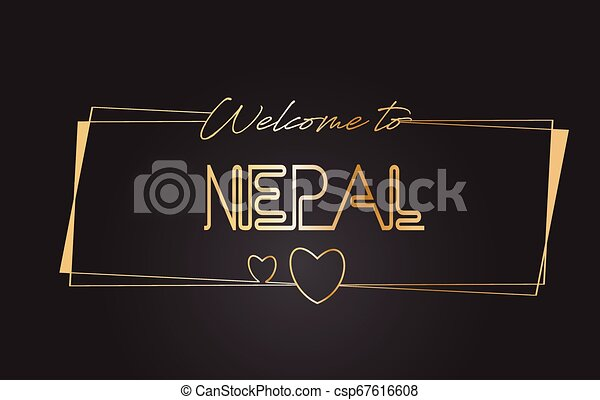 Nepal Welcome to Golden text Neon Lettering Typography Vector Illustration. - csp67616608