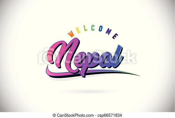Nepal Welcome To Word Text with Creative Purple Pink Handwritten Font and Swoosh Shape Design Vector. - csp66571834
