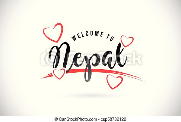 Nepal Welcome To Word Text with Handwritten Font and Red Love Hearts. - csp58732122