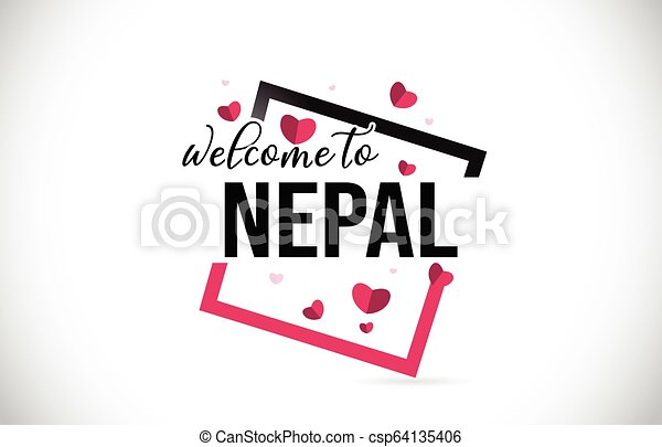 Nepal Welcome To Word Text with Handwritten Font and Red Hearts Square. - csp64135406