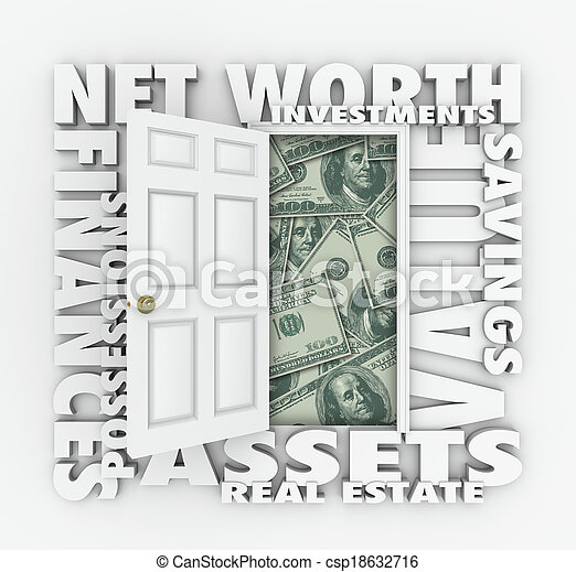 Net Worth and related words like assets, finances, possessions, real estate, investments, value and savings around an open door to illustrate total wealth and accounting prinicples - csp18632716