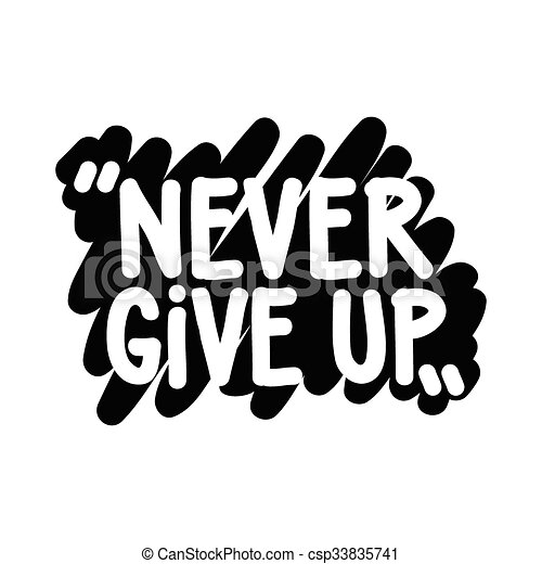 Motivational Inspirational Phrase Never Give Up Simple