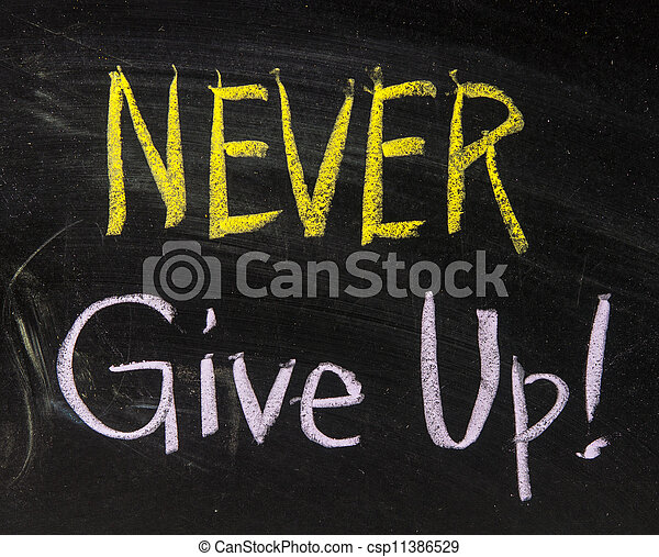 Never Give Up Stock Photo Images 1336 Never Give Up Royalty Free