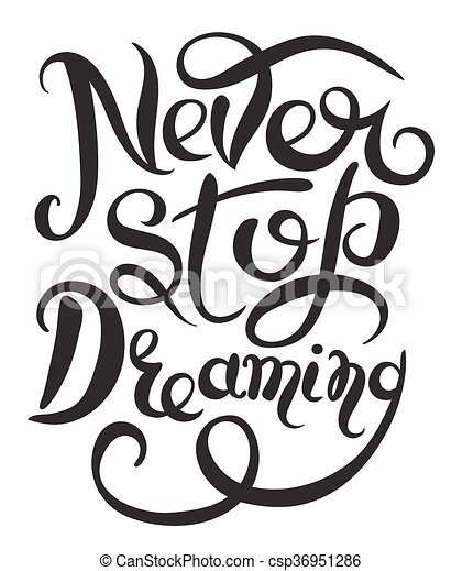 never stop dreaming inspirational black text motivational vector rh canstockphoto co uk inspirational clip art images inspirational clipart saying