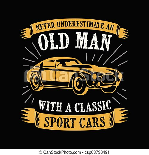 Never Underestimate Car Quotes Best For Print Design