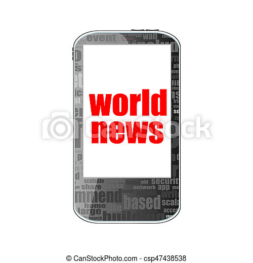 News concept. smartphone with text World news on display. Mobile phone isolated on white - csp47438538