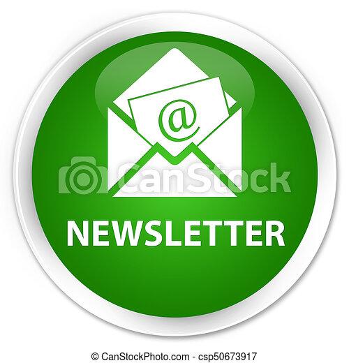 Newsletter premium green round button - csp50673917
