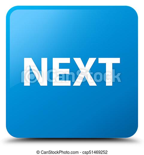 Next cyan blue square button - csp51469252