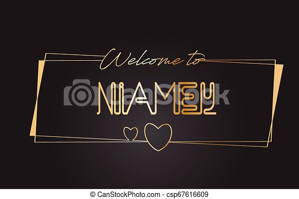 Niamey Welcome to Golden text Neon Lettering Typography Vector Illustration. - csp67616609