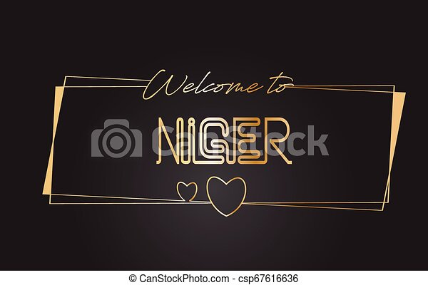 Niger Welcome to Golden text Neon Lettering Typography Vector Illustration. - csp67616636