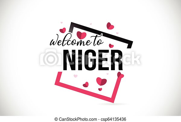 Niger Welcome To Word Text with Handwritten Font and Red Hearts Square. - csp64135436