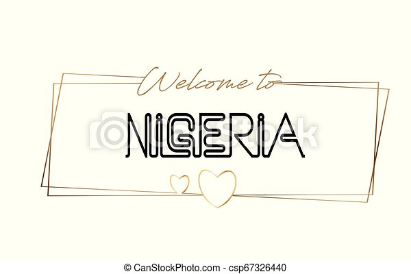 Nigeria Welcome to text Neon lettering typography. Word for logotype, badge, icon, postcard, logo, banner Vector Illustration. - csp67326440