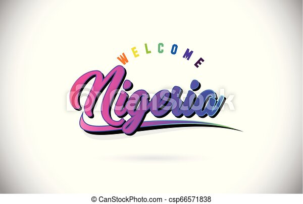 Nigeria Welcome To Word Text with Creative Purple Pink Handwritten Font and Swoosh Shape Design Vector. - csp66571838