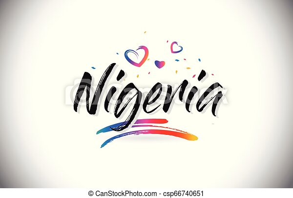 Nigeria Welcome To Word Text with Love Hearts and Creative Handwritten Font Design Vector. - csp66740651