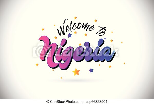 Nigeria Welcome To Word Text with Purple Pink Handwritten Font and Yellow Stars Shape Design Vector. - csp66323904