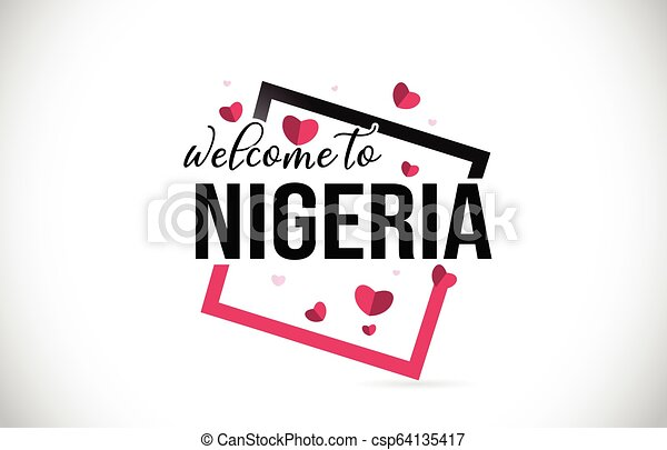 Nigeria Welcome To Word Text with Handwritten Font and Red Hearts Square. - csp64135417