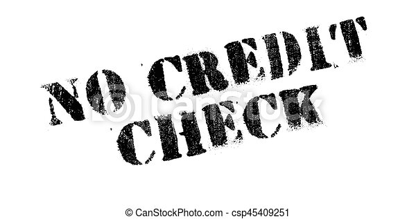 No Credit Check rubber stamp - csp45409251