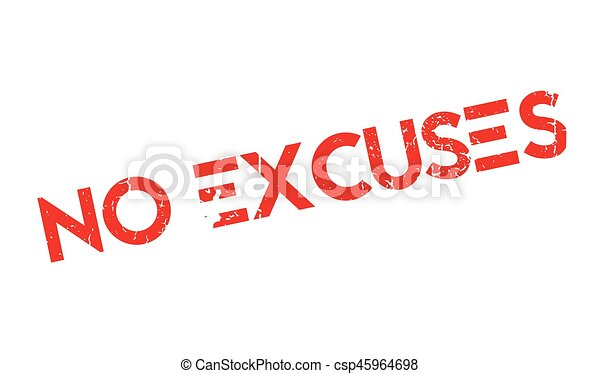 No Excuses rubber stamp - csp45964698
