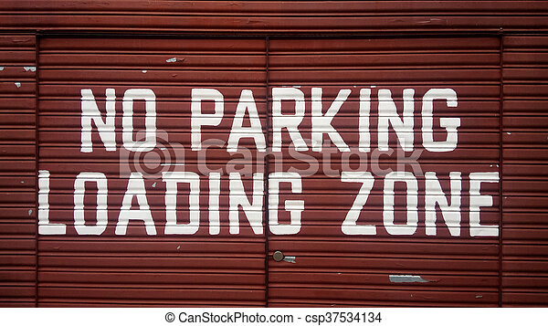 No parking loading zone sign - csp37534134