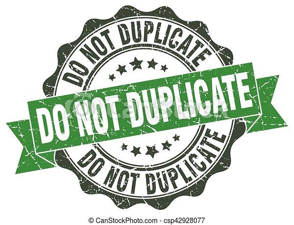 No duplices el sello. Firma. Sellen - csp42928077