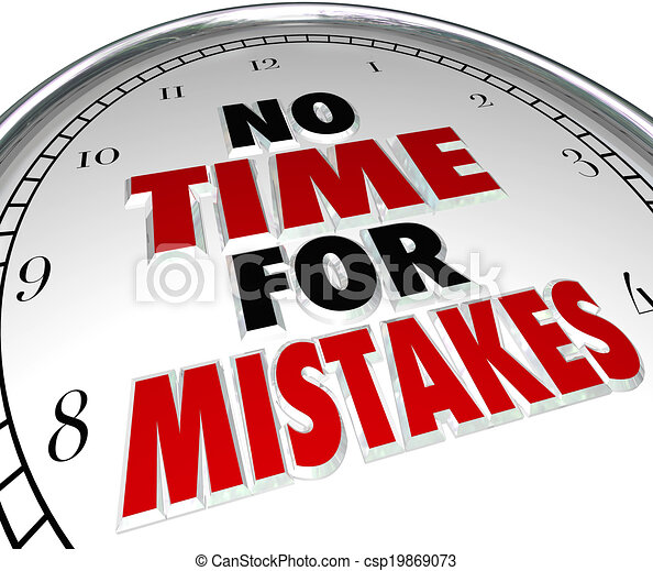 No Time For Mistakes Clock Deadline Work Accuracy No Time