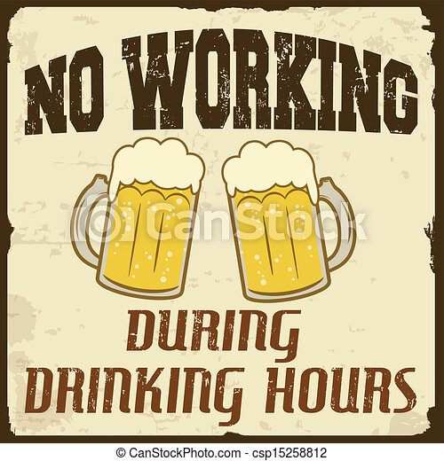 No working during drinking hours, vintage poster - csp15258812