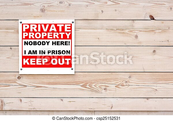 NOBODY HERE I AM IN PRISSION KEEP OUT Sign - csp25152531