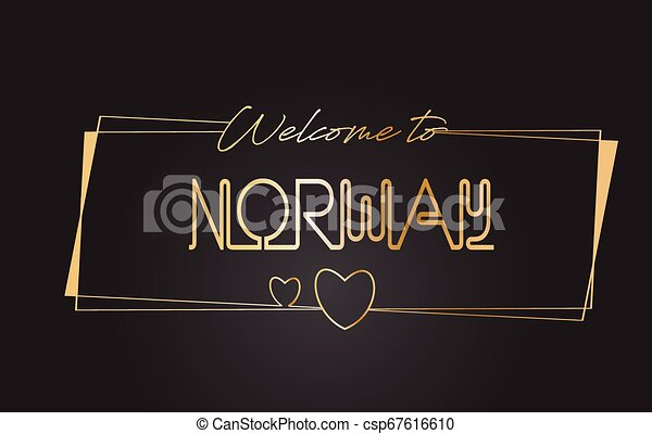Norway Welcome to Golden text Neon Lettering Typography Vector Illustration. - csp67616610