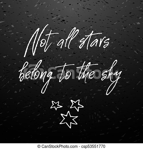 Not All Stars Belong Sky Inspirational And Motivational Quote Not