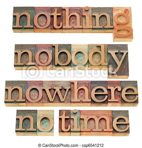 nothing, nobody, nowhere, no time - csp6541212