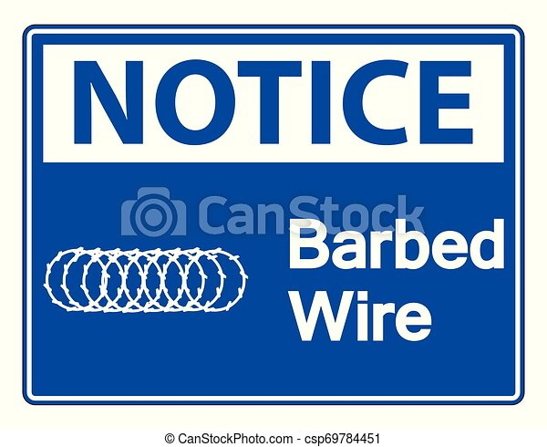 Notice Barbed Wire Symbol Sign On White Background, Vector Illustration - csp69784451