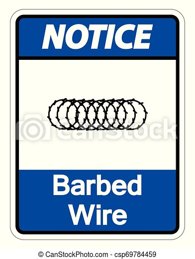 Notice Barbed Wire Symbol Sign On White Background, Vector Illustration - csp69784459