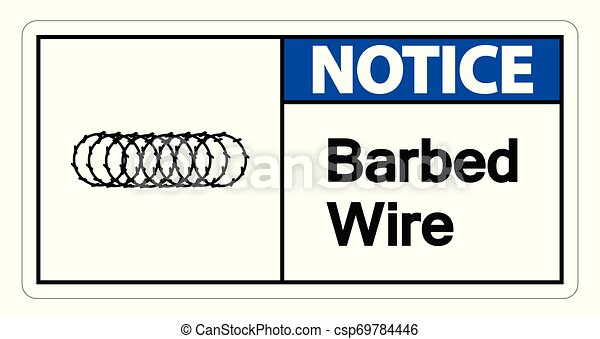 Notice Barbed Wire Symbol Sign On White Background, Vector Illustration - csp69784446