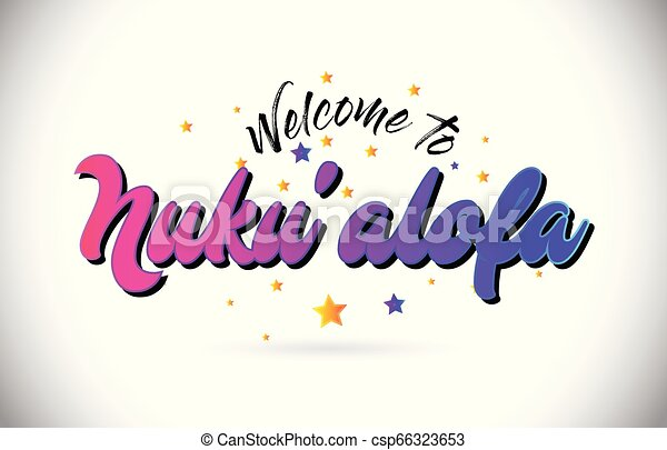 Nuku'alofa Welcome To Word Text with Purple Pink Handwritten Font and Yellow Stars Shape Design Vector. - csp66323653
