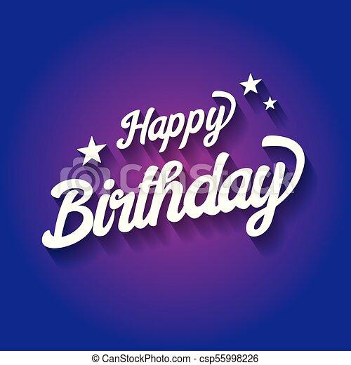 Feliz cumpleaños tipografía sobre antecedentes violetas. Diseño para póster, estandarte, plantilla gráfica, tarjeta de cumpleaños, tarjeta de felicitación o invitación. Estilo antiguo. - csp55998226