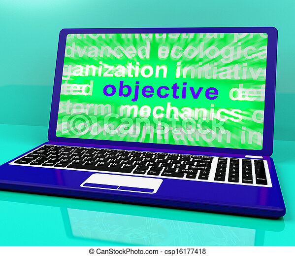 Objective Laptop Shows Objectives Hope And Future Aims - csp16177418